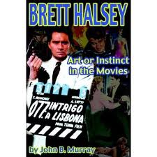 Brett Halsey, Art or Instinct in the Movies